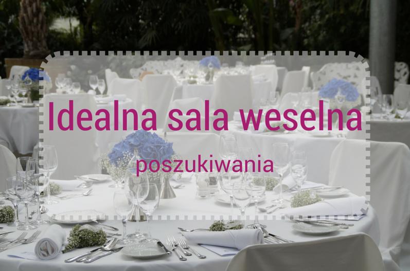 Idealna sala weselna – poszukiwania
